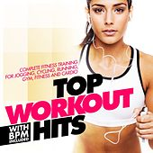 Top Workout Hits With Bpm Included (Complete Fitness Training for Jogging, Cycling, Running, Gym, Fitness and Cardio) by Various Artists