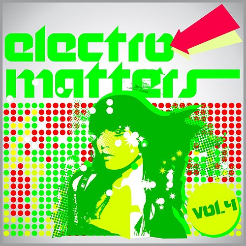 Electro Matters, Vol. 4 by Various Artists