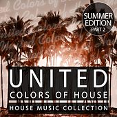 United Colors Of House - Summer Edition, Pt. 2 by Various Artists