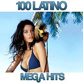 100 Latino Mega Hits by Various Artists