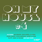 Oh My House #4 by Various Artists