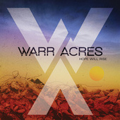 Hope Will Rise by Warr Acres