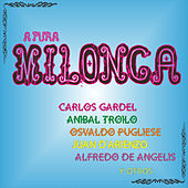 A Pura Milonga by Various Artists