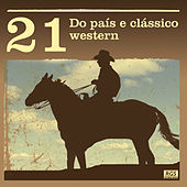 21 Do País E Clássico Western by Various Artists
