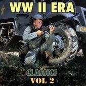 W W II Era Classics, Vol. 2 by Various Artists