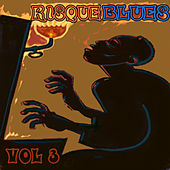 Risque Blues, Vol. 3 by Various Artists