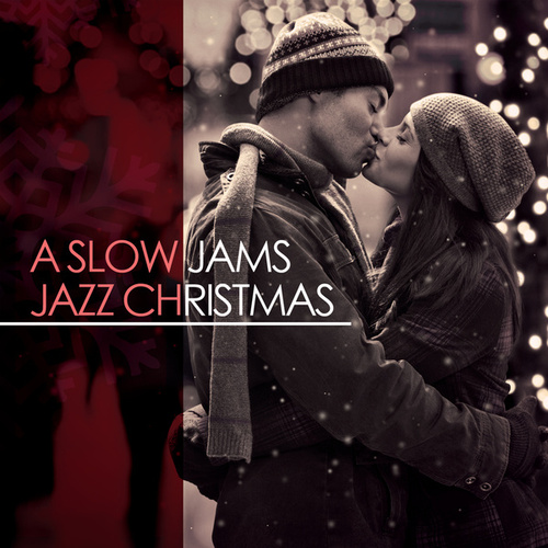A Slow Jams Jazz Christmas by Various Artists