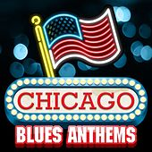 Chicago Blues Anthems by Various Artists