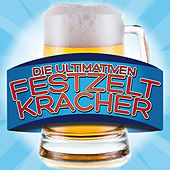 Die ultimativen Festzeltkracher by Various Artists