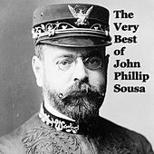 The Very Best of John Philip Sousa by Various Artists