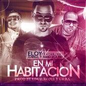En Mi Habitacion (feat. Jowell & Voltio) by Eloy