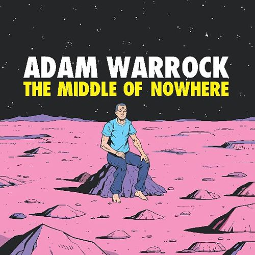 The Middle of Nowhere by Adam WarRock