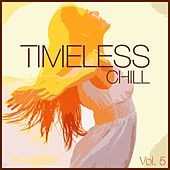 Timeless Chill, Vol. 5 by Various Artists