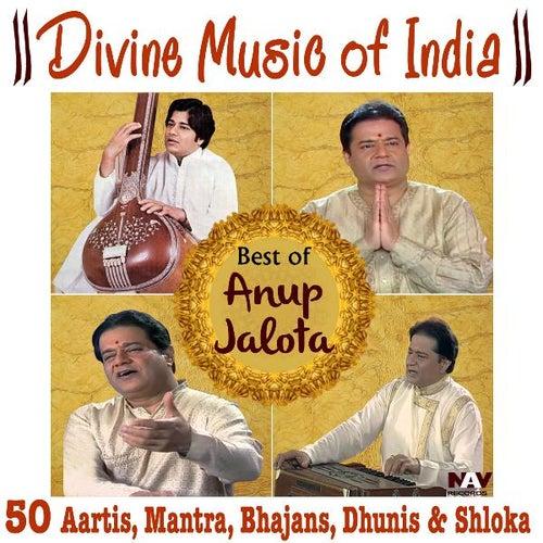 Divine Music of India Best of Anup Jalota (50 Aartis, Bhajans, Mantras, Dhunis, Shlokas) by Anup Jalota