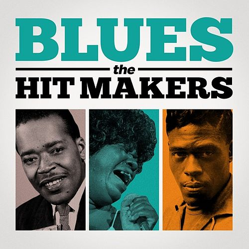 Blues: The Hit Makers by Various Artists