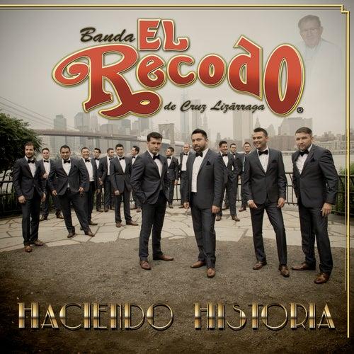 Haciendo Historia by Banda El Recodo