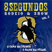 8 Segundos - Rodeio & Show - Volume 2 by Various Artists