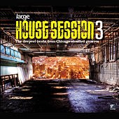 House Session 3 - Large Music - Part 2/2 by Various Artists