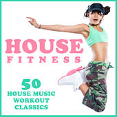 House Fitness: 50 House Music Workout Classics by Various Artists