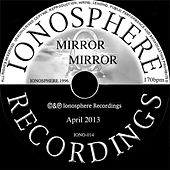 Mirror Mirror by Ionosphere