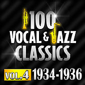 100 Vocal & Jazz Classics - Vol. 4 (1934-1936) by Various Artists