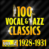 100 Vocal & Jazz Classics - Vol. 2 (1928-1931) by Various Artists