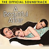 A Beautiful Affair (The Official Soundtrack) by Various Artists