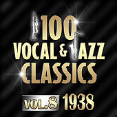 100 Vocal & Jazz Classics - Vol. 8 (1938) by Various Artists