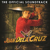 Juan Dela Cruz (The Official Soundtrack) by Various Artists