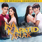 Ina, Kapatid, Anak (The Official Soundtrack) by Various Artists