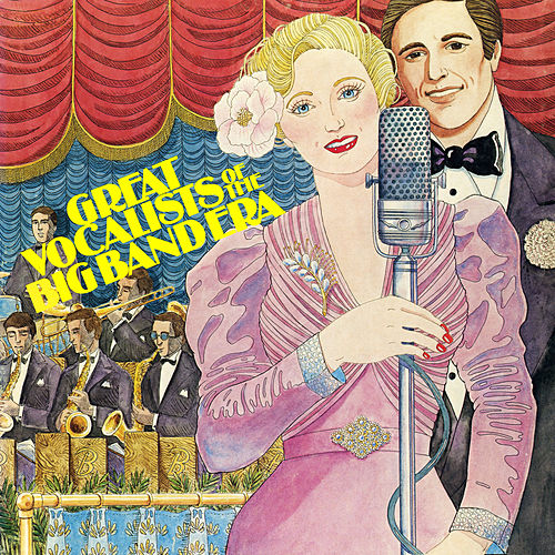 Great Vocalists of the Big Band Era by Various Artists