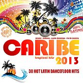 Caribe 2013 (Salsa, Bachata, Merengue, Kuduro, Mambo,  Reggaeton, Cubaton) by Various Artists
