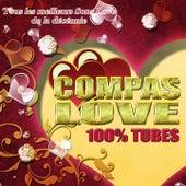 Compas Love : 100 % Tubes (Tous les meilleurs sons love de la décénnie) by Various Artists