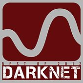 Darknet (Best of 2012) by Various Artists