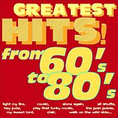 Greatest Hits! From 60's to 80's... (Light My Fire, Music, Alone Again, Ali Shuffle, Hey Jude, Play That Funky Music, the Jean Jeanie, My Sweet Lord, Clair, Walk On the Wild Side...) by Various Artists