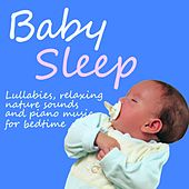 Baby Sleep (Lullabies, Relaxing Nature Sounds and Piano Music for Bedtime) by Various Artists