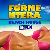 Formentera Beach House Deluxe (Chilled Grooves Hot Selection) by Various Artists