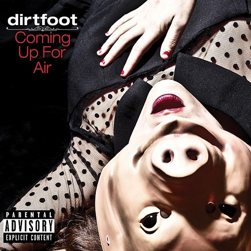 Coming Up for Air by Dirtfoot