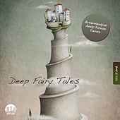Deep Fairy Tales, Vol. 1 - Dreamesque Deep House Tunes by Various Artists
