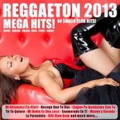 Reggaeton 2013 Mega Hits! (Reggaeton, Mambo, Cubaton, Dembow, Perreo) by Various Artists
