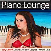 Piano Lounge (Sexy Chillout Deluxe Music for Couples to Make Love) by Various Artists