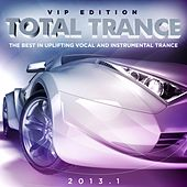 Total Trance 2013.1 (The Best in Uplifting Vocal and Instrumental Trance) by Various Artists