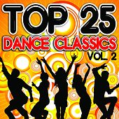Top 25 Dance Classics, Vol. 2 by Various Artists