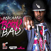 Born Bad - Single by Popcaan