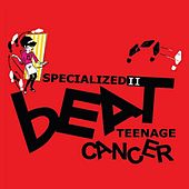 Specialized 2: Beat Teenage Cancer by Various Artists