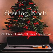 A Steel Guitar Blues Christmas by Sterling Koch