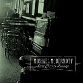 Last Chance Lounge by Michael McDermott