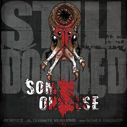 Still Doomed: Remixes, Alternate Versions and Other Garbage by someonElse