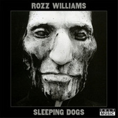 Rozz Williams - Sleeping Dogs by Rozz Williams