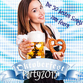 Oktoberfest Party 2013 - Die 50 besten Songs zum feiern by Various Artists